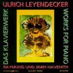 Ulrich Leyendecker - Das Klavierwerk